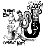 Artwork --- To Serve Who? To Protect What? (Anti-Police and Anti-Cop Directory | Description : This image came from http://www.RadicalGraphics.or... | Tags : System, The System, Machine, Money, Dollar Sign, P...) ::: By Radical Graphics (About: All material posted here originally appeared at ht... | Ideals: Anarchy, Animal Liberation, Anti-America, Anti-Bio...)